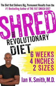 The Shred: Revolutionary Diet—6 Weeks, 4 Inches, 2 inches
